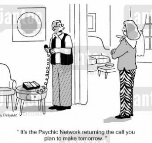 'It's the psychic network returning the call you plan to make tomorrow.'